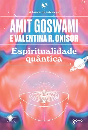 Espiritualidade quântica: A busca da inteireza