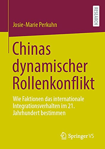 Chinas dynamischer Rollenkonflikt: Wie Faktionen das internationale Integrationsverhalten im 21. Jah