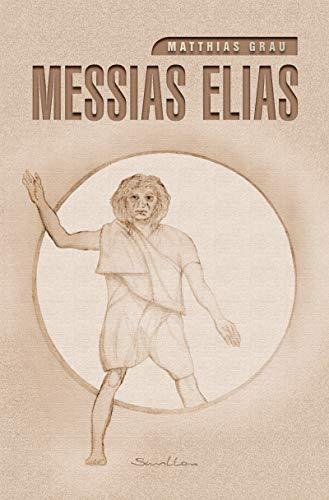 Matthias Grau, Messias Elias