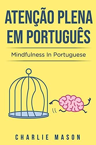 Atenção plena Em português/ Mindfulness In Portuguese