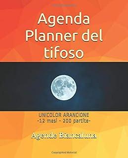 Agenda Planner del tifoso: UNICOLOR ARANCIONE -12 mesi - 200 partite-