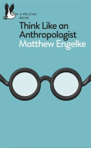 Think Like an Anthropologist (Pelican Books) (English Edition)