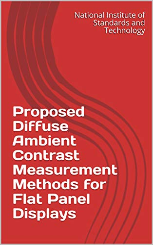 Proposed Diffuse Ambient Contrast Measurement Methods for Flat Panel Displays (English Edition)