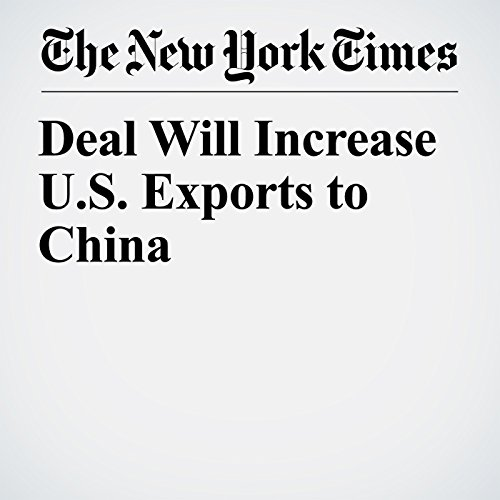 Deal Will Increase U.S. Exports to China copertina