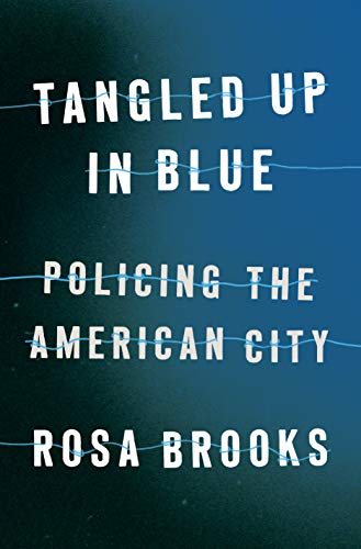 Image of Tangled Up in Blue: Policing the American City