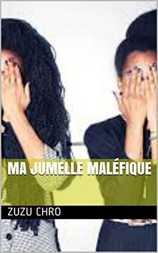 MA JUMELLE MALÉFIQUE (French Edition)