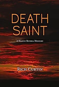 Death Saint (Manny Rivera Mystery Series Book 6) by [Rich Curtin]