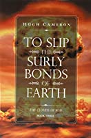 To Slip the Surly Bonds of Earth 3: The Clouds of War