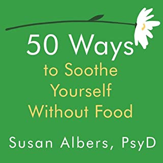 50 Ways to Soothe Yourself Without Food audiobook cover art