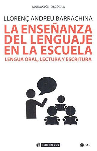 Enseñanza del lenguaje en la escuela,La: Lenguaje oral, lectura y escritura: 567 (Manuales)