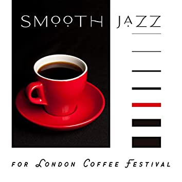 Smooth Jazz for London Coffee Festival