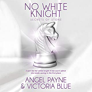 No White Knight     Secrets of Stone, Book 8              By:                                                                                                                                 Angel Payne,                                                                                        Victoria Blue                               Narrated by:                                                                                                                                 Jason Clarke,                                                                                        Devon Grace                      Length: 8 hrs and 57 mins     14 ratings     Overall 4.6