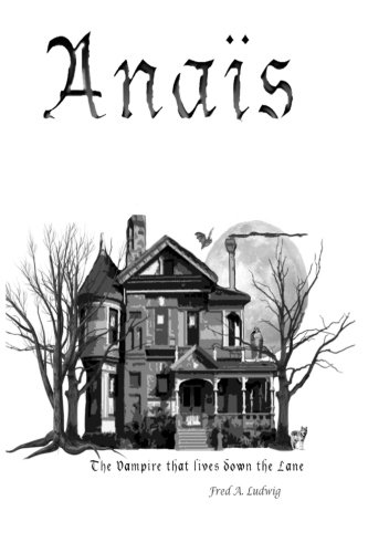 Book: Anaïs - The vampire that lives down the Lane by Fred A Ludwig