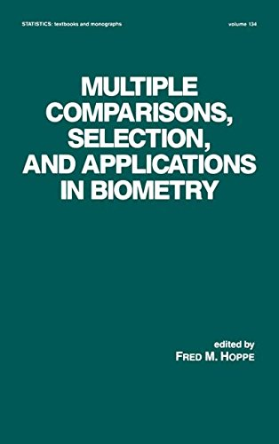 Multiple Comparisons, Selection and Applications in Biometry (STATISTICS, A SERIES OF TEXTBOOKS AND MONOGRAPHS, Band 134)