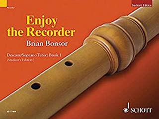 Enjoy the Recorder: A comprehensive method for group, individual and self tuition - Descant Tutor Book 1 (Bk. 1)