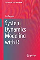 System Dynamics Modeling with R (Lecture Notes in Social Networks)