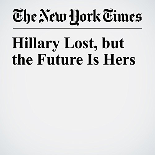 Hillary Lost, but the Future Is Hers copertina
