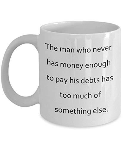 Tazza da caffè 'The Man who Never has Money A Bill Collector', 11 oz