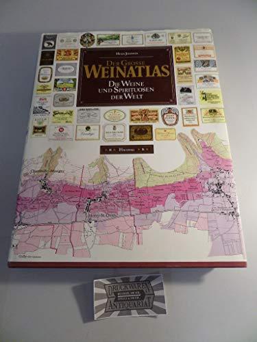 Der Grosse Weinatlas. Die Weine und Spirituosen der Welt