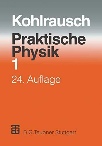 Praktische Physik: Zum Gebrauch für Unterricht, Forschung und Technik