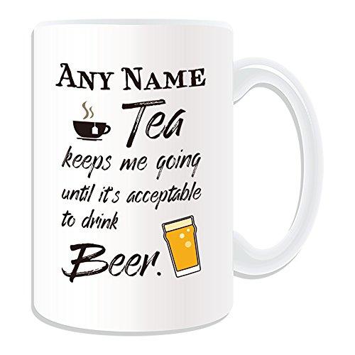 Gepersonaliseerd geschenk - grote thee houdt me gaan het is aanvaardbaar drinken bier mok (Gelegenheid ontwerp wit) naam bericht unieke logan logo poster grappige novelty bier alcohol geesten drank tik Lager Cider
