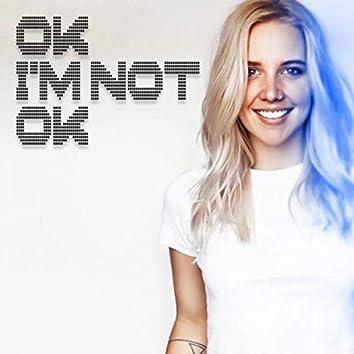 Ok I'm Not Ok (Extended Club Mix)