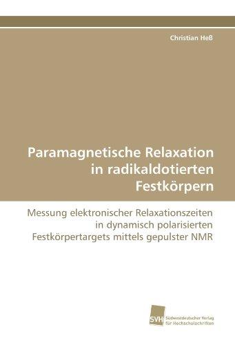 Paramagnetische Relaxation in radikaldotierten Festkörpern: Messung elektronischer Relaxationszeiten in dynamisch polarisierten Festkörpertargets mittels gepulster NMR