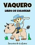 Vaquero Libro de colorear: Páginas para colorear de Vaquero para niños, libros para colorear perfectos y bonitos de Vaquero para niños, niñas y niños de 4 a 8 años en adelante