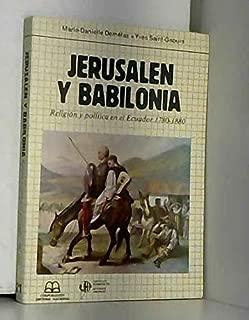 JERUSALEN Y BABILONIA: RELIGIÓN Y POLÍTICA EN EL ECUADOR, 1780-1880. Traducción de Carmen Garatea Yuri. Biblioteca de Ciencias Sociales. Volumen 21