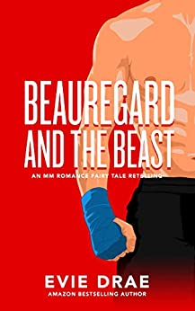 Beauregard and the Beast: An MM Romance Fairy Tale Retelling (Once Upon a Vegas Night Book 1) by [Evie Drae]