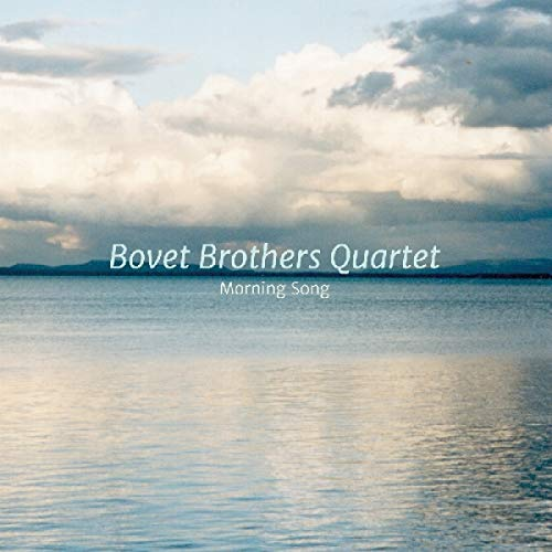 Bovet Brothers Quartet - Morning Song