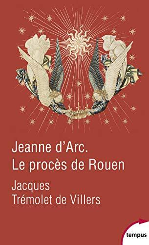 Jeanne dArc. Le procès de Rouen