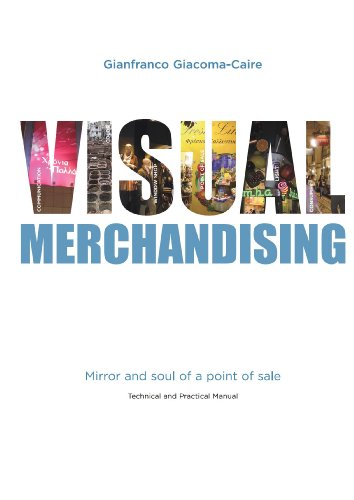 Visual Merchandising: Mirror and soul of a point of sale (English Edition)