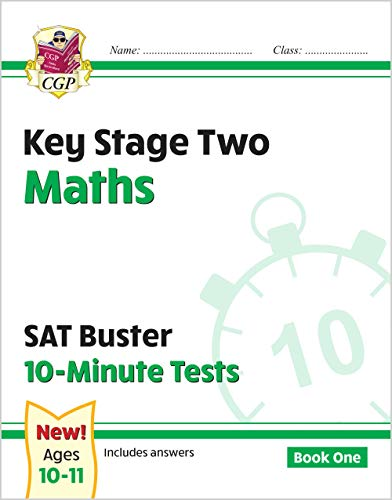 KS2 Maths SAT Buster: 10-Minute Tests Maths - Book 1 (for tests in 2018 and beyond)