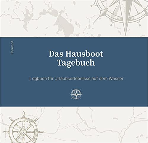 Das Hausboot Tagebuch: Logbuch für Urlaubserlebnisse auf dem Wasser