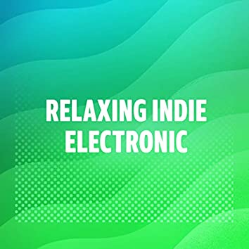 Relaxing Indie Electronic