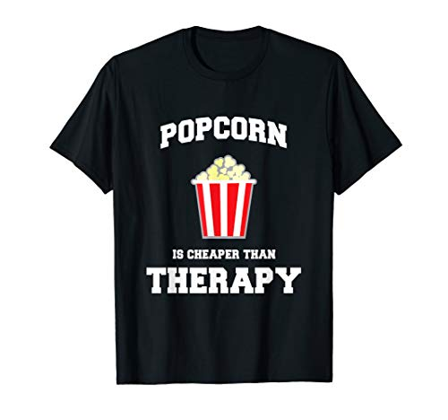 Popcorn is Cheaper Than Therapy Popcorn lovers gift T-Shirt