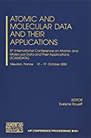 Atomic and Molecular Data and Their Applications: 5th International Conference on Atomic and Molecular Data and Their Applications (ICAMDATA) (AIP Conference Proceedings / Atomic, Molecular, Chemical Physics)