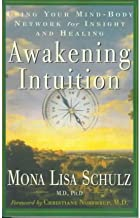 [(Awakening Intuition)] [Author: Mona Lisa Schulz] published on (July, 2004)