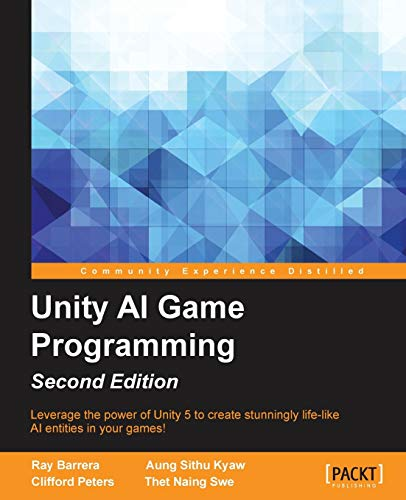 Unity AI Game Programming - Second Edition: Leverage the power of Unity 5 to create fun and unbelievable AI entities in your games! (English Edition)