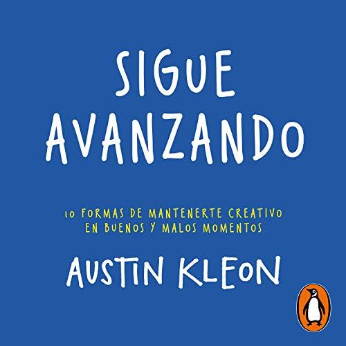 Sigue avanzando [Keep Going] Audiobook By Austin Kleon cover art