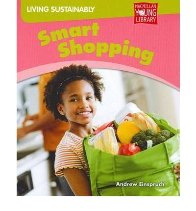 Smart Shopping (Living Sustainably - Macmillan Library)