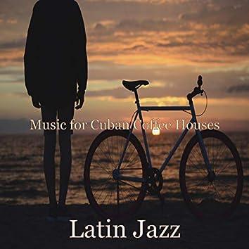 Music for Cuban Coffee Houses