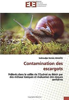 Contamination des escargots: Prélevés dans la vallée de l'Ouémé au Bénin par des métaux toxiques et évaluation des risques...