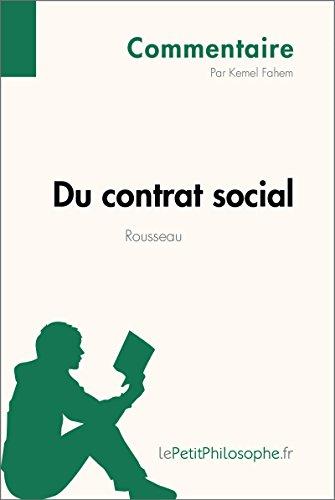 Du contrat social de Rousseau (Commentaire): Comprendre la philosophie avec lePetitPhilosophe.fr (Commentaire philosophique) (French Edition)