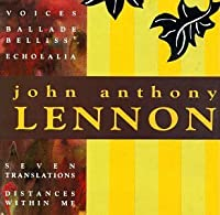 Lennon: Voices/Ballade Belliss/Echolalia