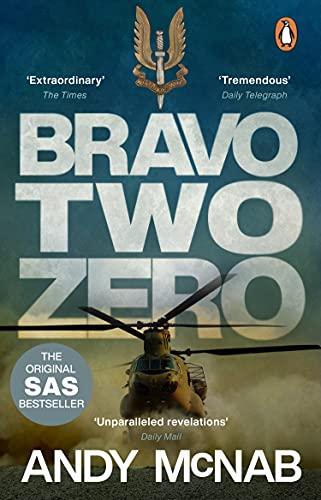 Bravo Two Zero: the classic true story from an SAS hero (English Edition)