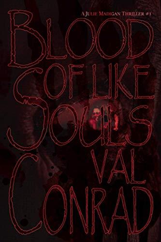Blood of Like Souls (A Julie Madigan Thriller)