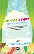 Drama Start: Drama activities, plays and monologues for young children (ages 3 to 8)