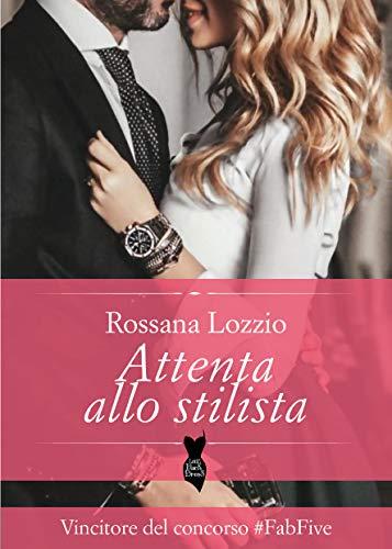 Attenta allo stilista (LITTLE BLACK DRESS Vol. 1) (Italian Edition)
